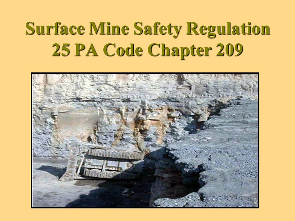 Surface Mine Safety in PA Many mine sites have safety programs with designated safety personnel.