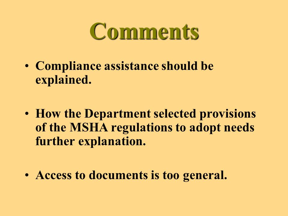Comments Compliance assistance should be explained.