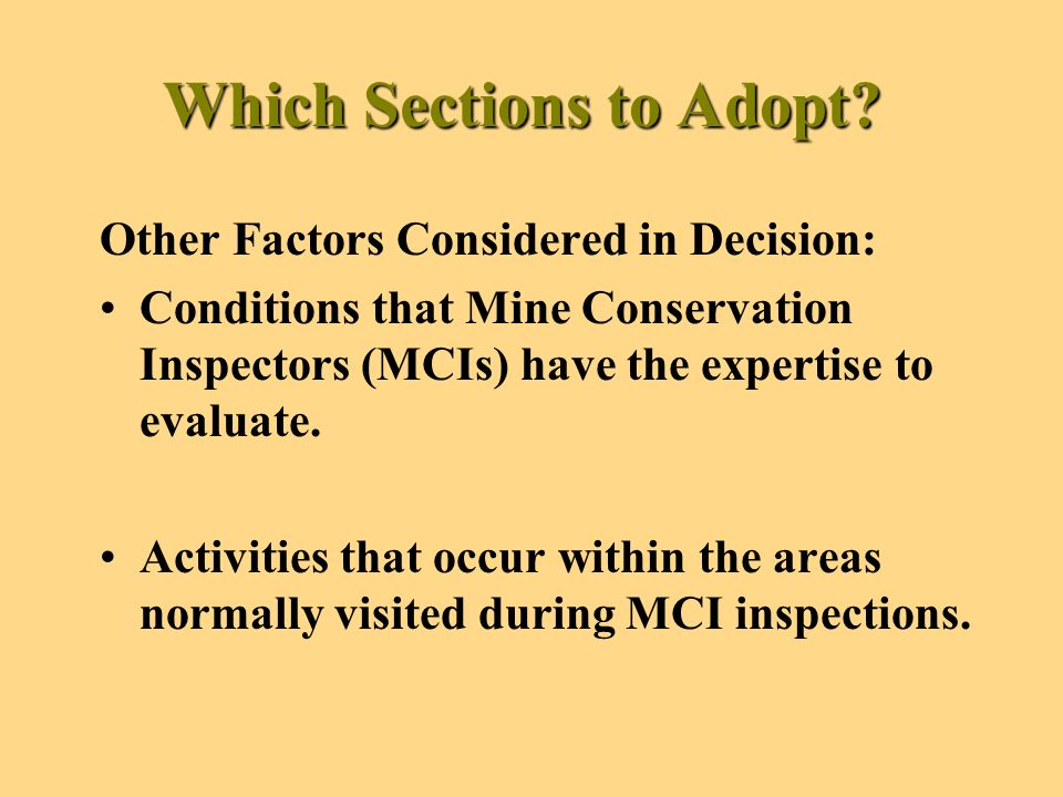 PADEPs Surface Mining Conservation Inspectors (MCIs) Currently, MCIs identify unsafe conditions and work with the operator to correct those conditions.