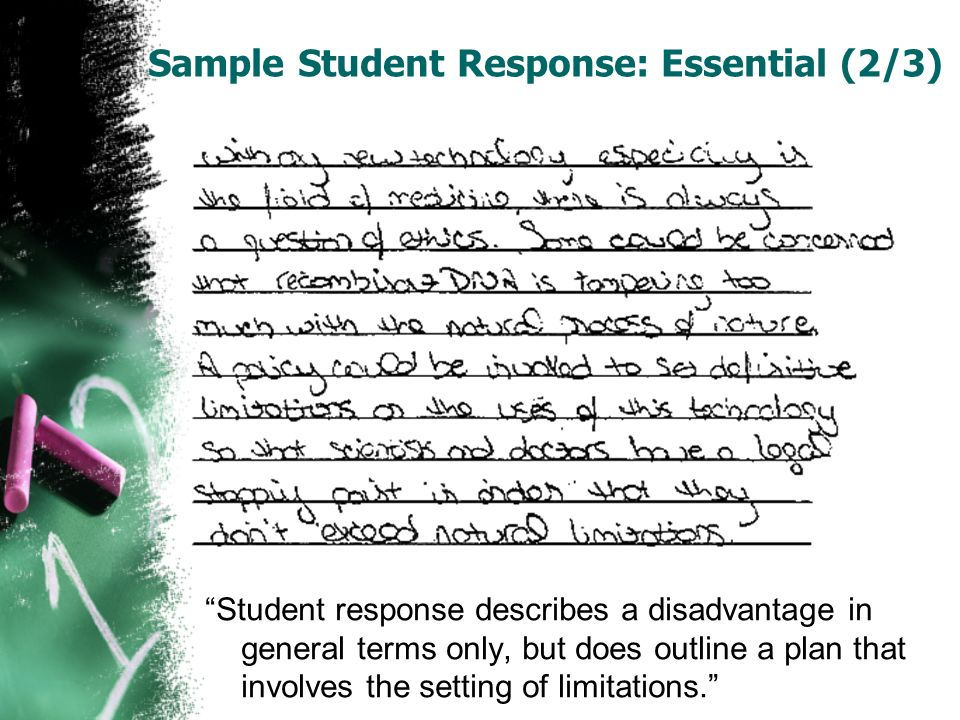 Student response describes a disadvantage in general terms only, but does outline a plan that involves the setting of limitations. Sample Student Resp