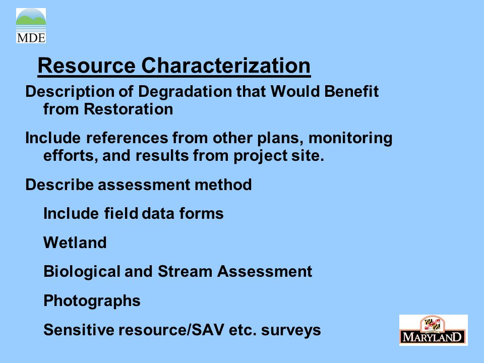 Resource Characterization Description of Degradation that Would Benefit from Restoration Include references from other plans, monitoring efforts, and