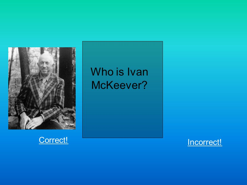 Who is Ivan McKeever Correct! Incorrect!