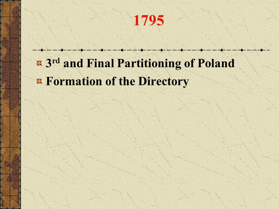 1795 3 rd and Final Partitioning of Poland Formation of the Directory