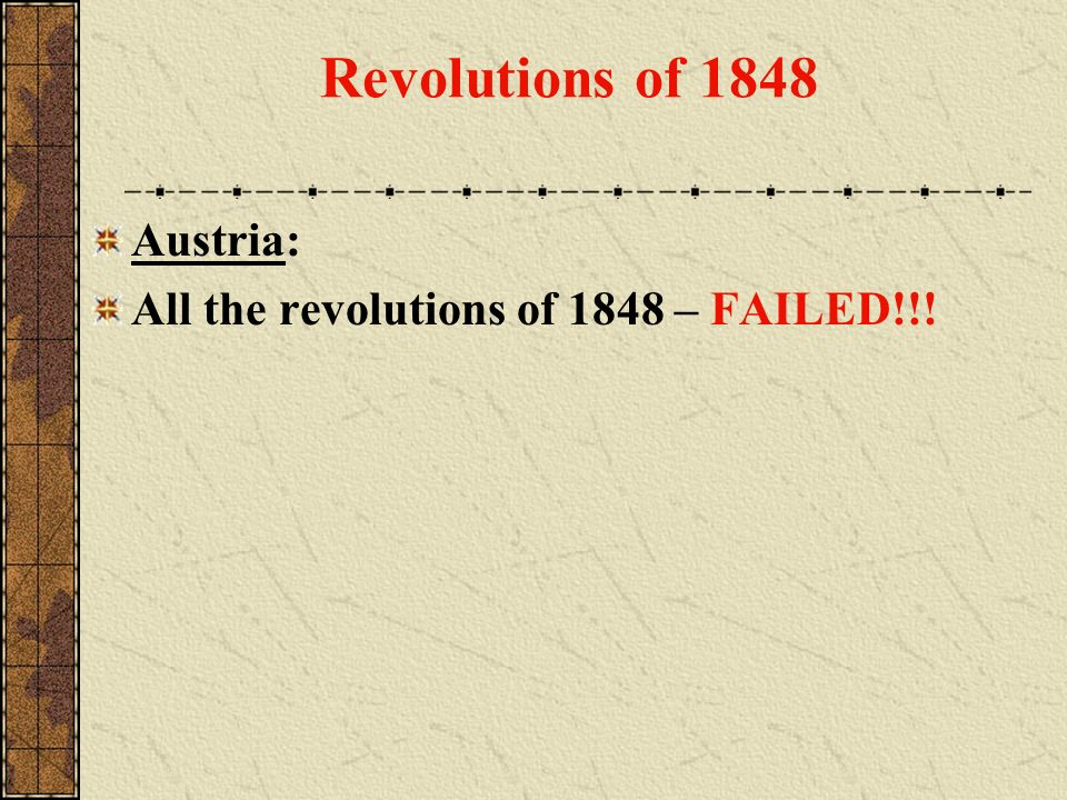 Austria: All the revolutions of 1848 – FAILED!!! Revolutions of 1848