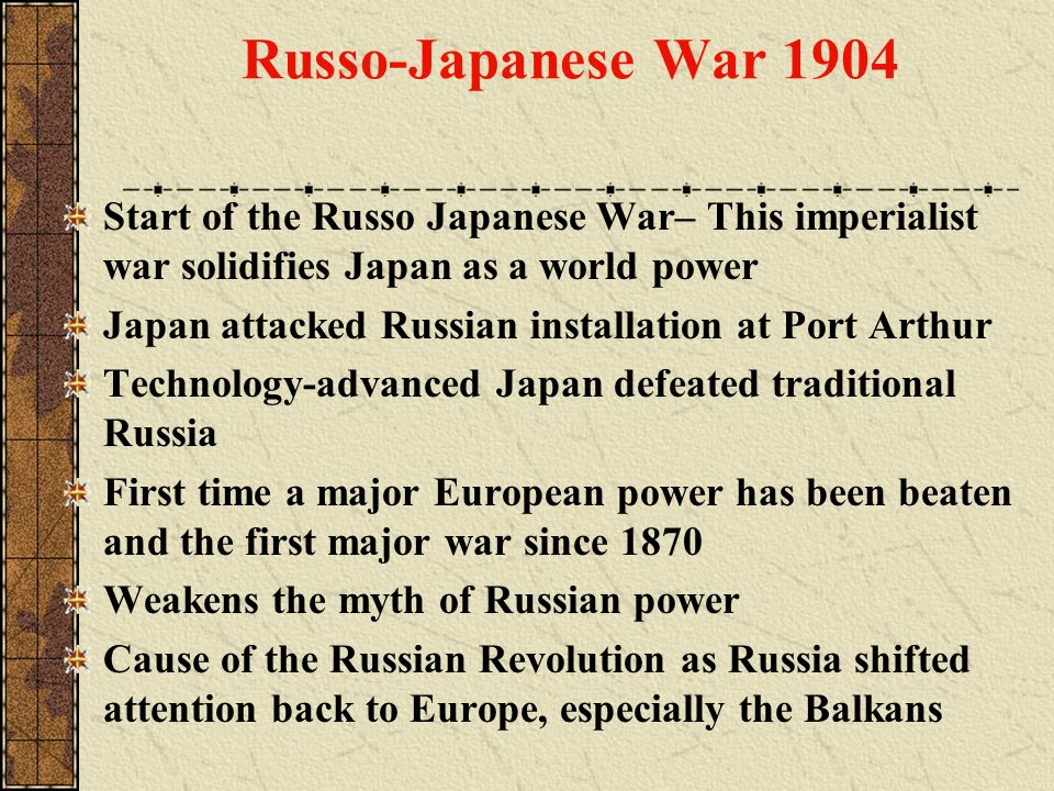 Start of the Russo Japanese War– This imperialist war solidifies Japan as a world power Japan attacked Russian installation at Port Arthur Technology-