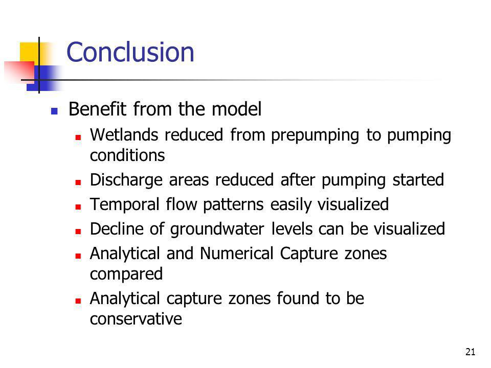 21 Conclusion Benefit from the model Wetlands reduced from prepumping to pumping conditions Discharge areas reduced after pumping started Temporal flo