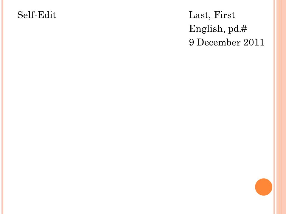 Self-EditLast, First English, pd.# 9 December 2011