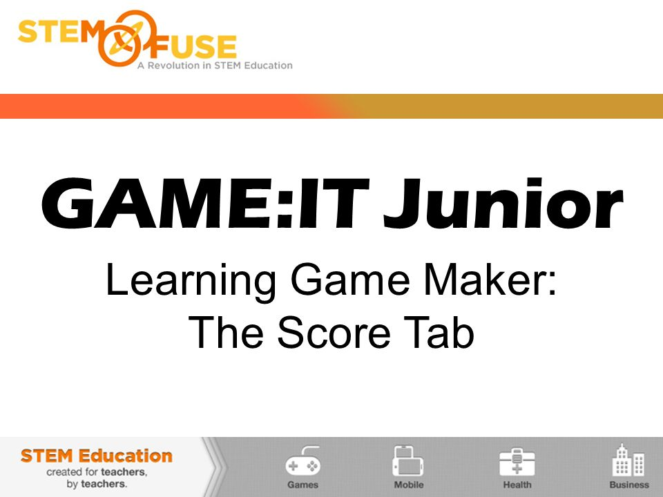 GAME:IT Junior Learning Game Maker: The Score Tab