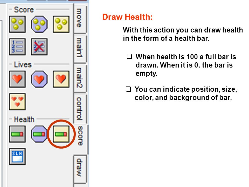 Draw Health: With this action you can draw health in the form of a health bar.