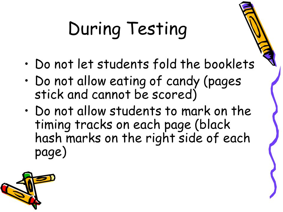 ADMINISTERING THE TEST Follow manualSpecific Instructions for Administering beginning on p.12. Allow all students to finish