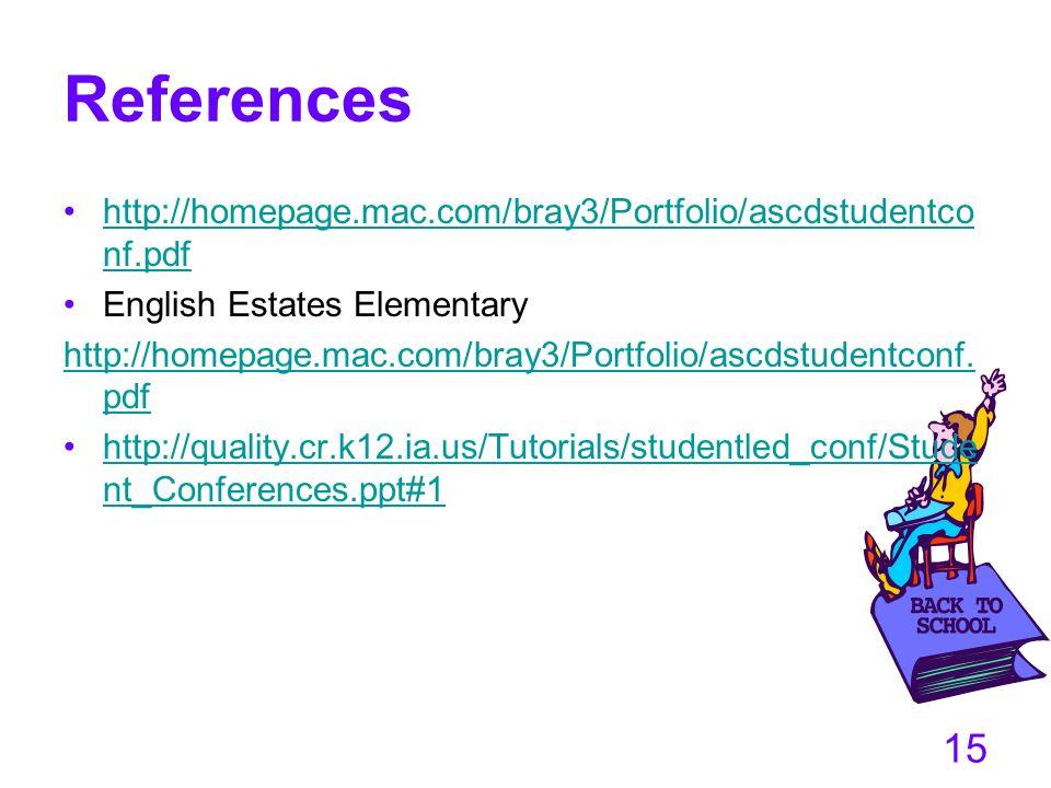 15 References http://homepage.mac.com/bray3/Portfolio/ascdstudentco nf.pdfhttp://homepage.mac.com/bray3/Portfolio/ascdstudentco nf.pdf English Estates