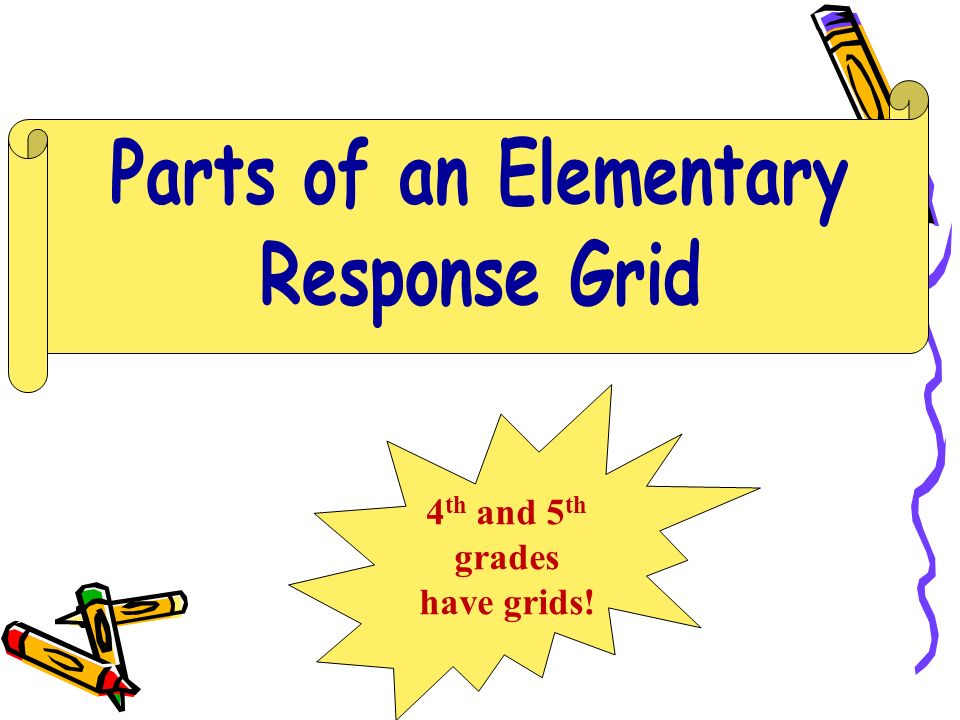 4 th and 5 th grades have grids!