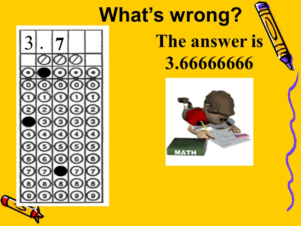 The answer is 3.66666666 3. 7 Whats wrong?