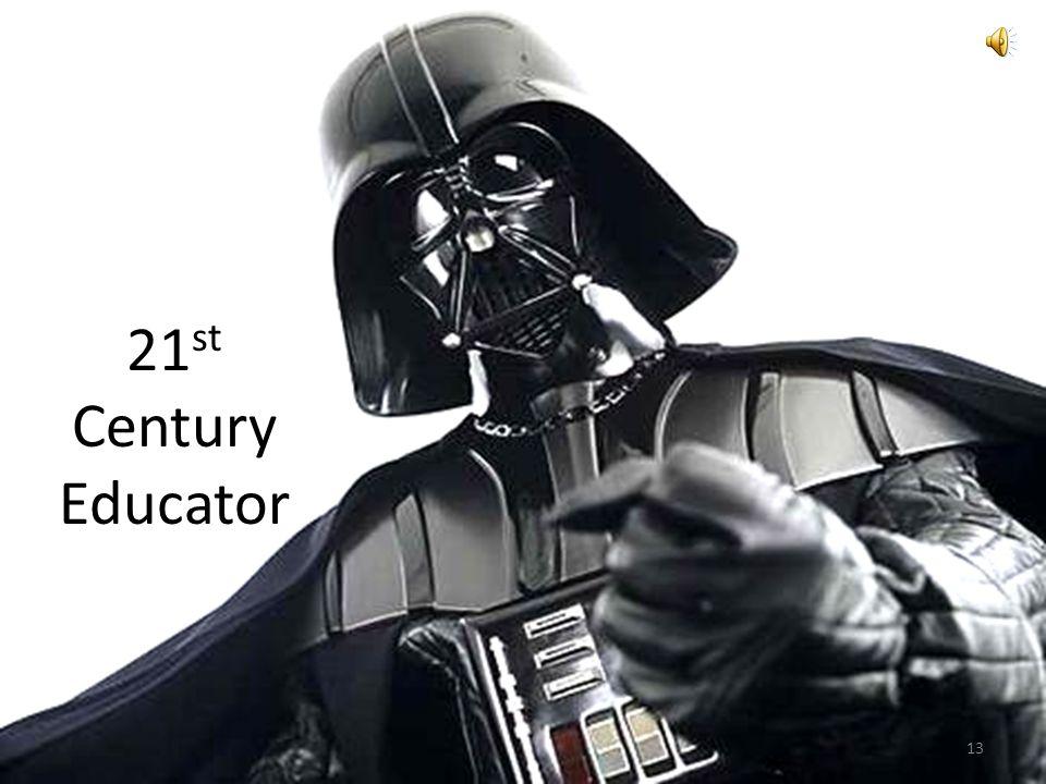 Teacher Responsibilities 13 21 st Century Educator