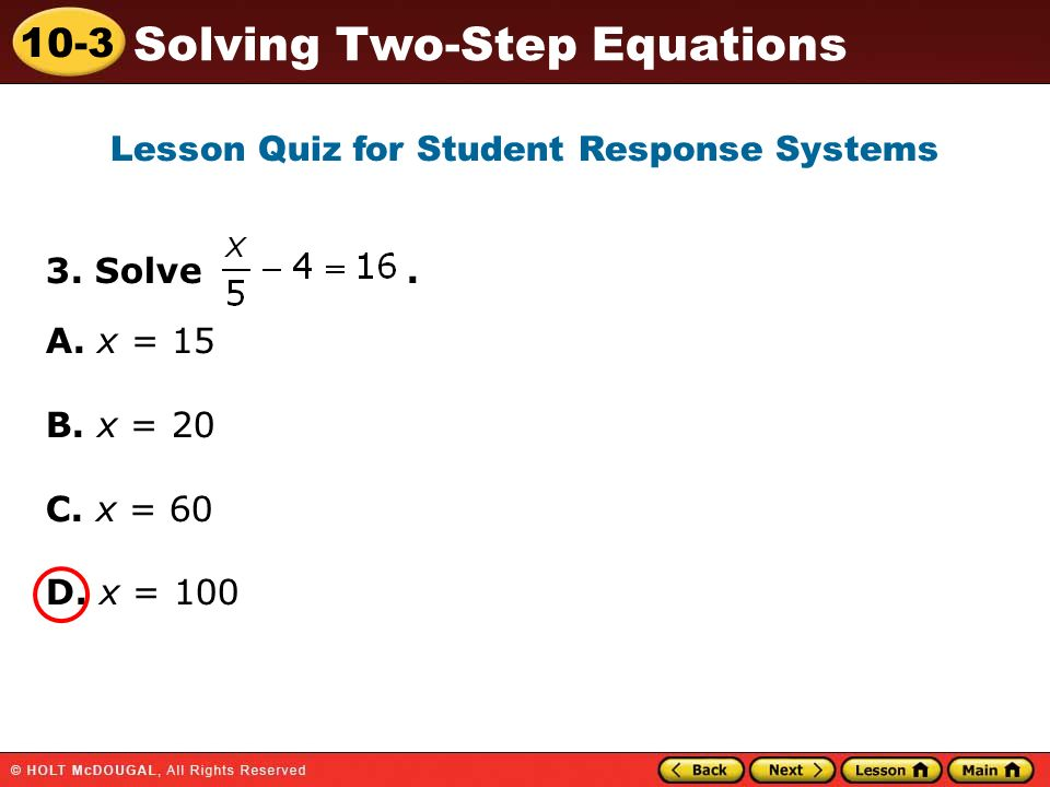 10-3 Solving Two-Step Equations 3.Solve. A. x = 15 B.