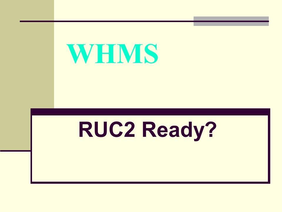 WHMS RUC2 Ready