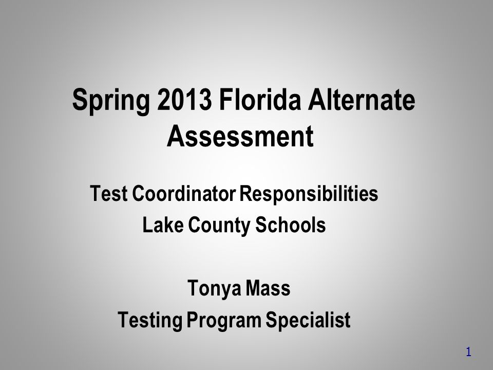 Before Testing Spring 2013 Procedural Manual Read the Spring 2013 Procedural Manual Test Administrators have been trained to administer this test by ESE Department, however, review proper testing protocol you require: security procedures, material handling, etc.