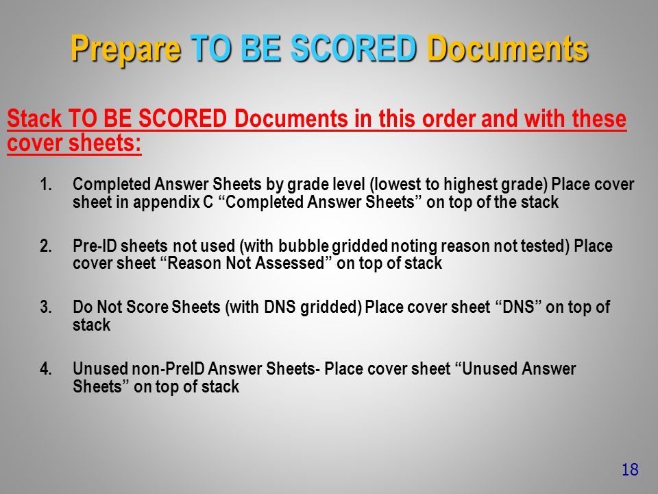 Prepare TO BE SCORED Documents Stack TO BE SCORED Documents in this order and with these cover sheets: 1.