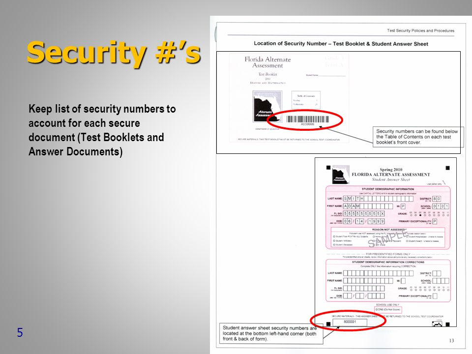 Security #s Keep list of security numbers to account for each secure document (Test Booklets and Answer Documents) 5