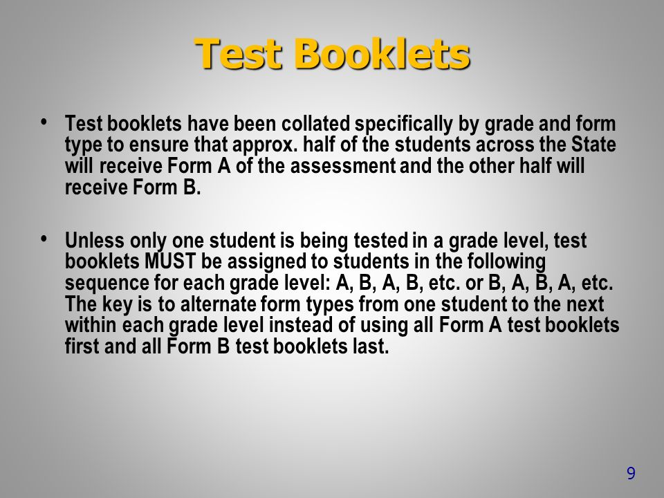 Test Booklets Test booklets have been collated specifically by grade and form type to ensure that approx.