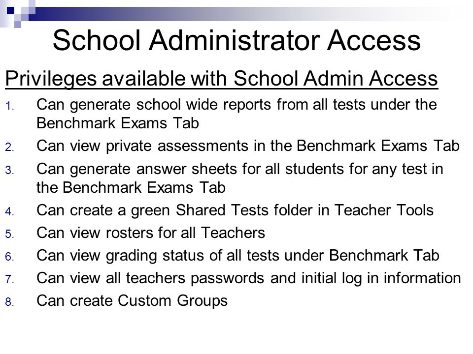 School Administrator Access Privileges available with School Admin Access 1.
