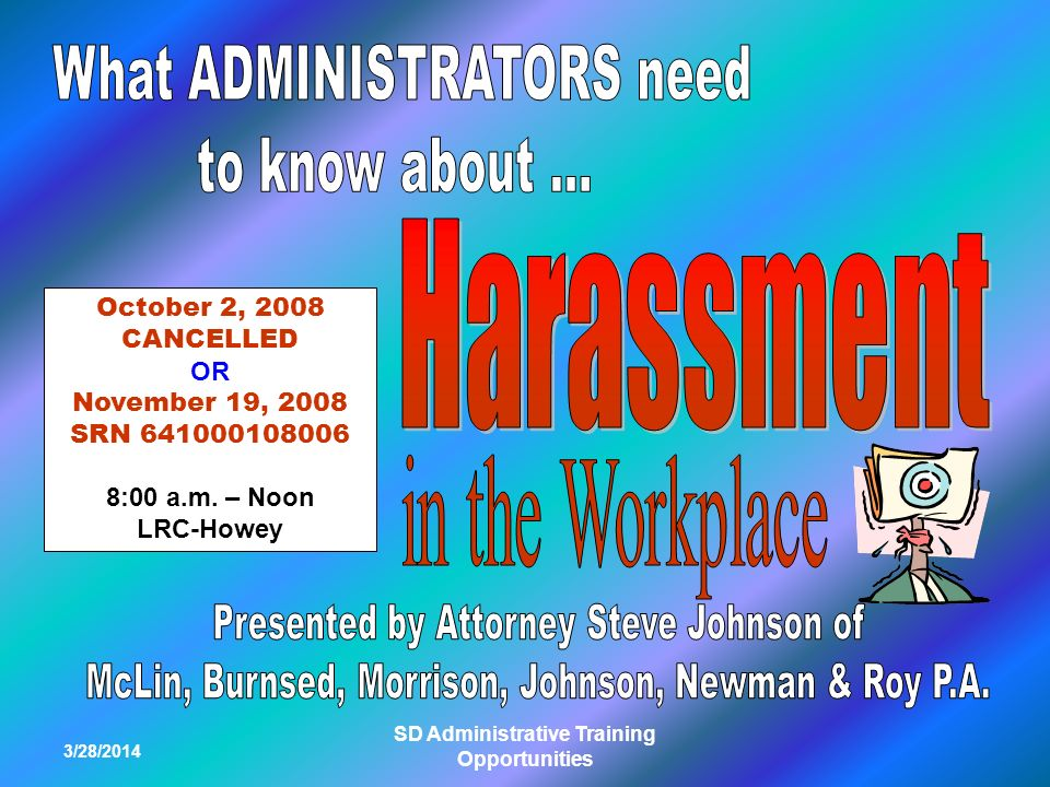 3/28/2014 SD Administrative Training Opportunities October 2, 2008 CANCELLED OR November 19, 2008 SRN 641000108006 8:00 a.m.