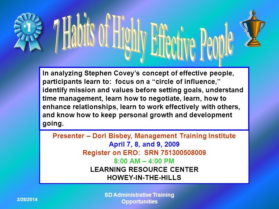 3/28/2014 SD Administrative Training Opportunities Presenter – Dori Bisbey, Management Training Institute April 7, 8, and 9, 2009 Register on ERO: SRN