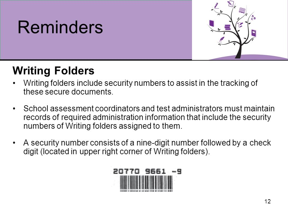 12 Reminders Writing Folders Writing folders include security numbers to assist in the tracking of these secure documents.