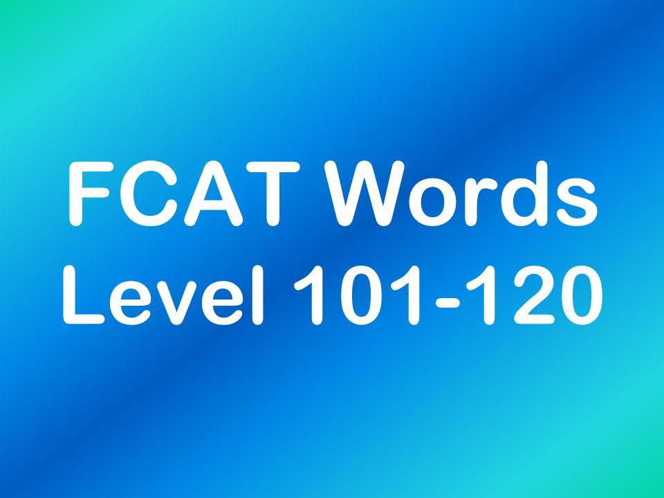 FCAT Words Level 101-120