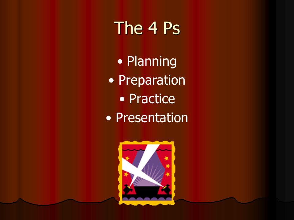 The 4 Ps Planning Preparation Practice Presentation