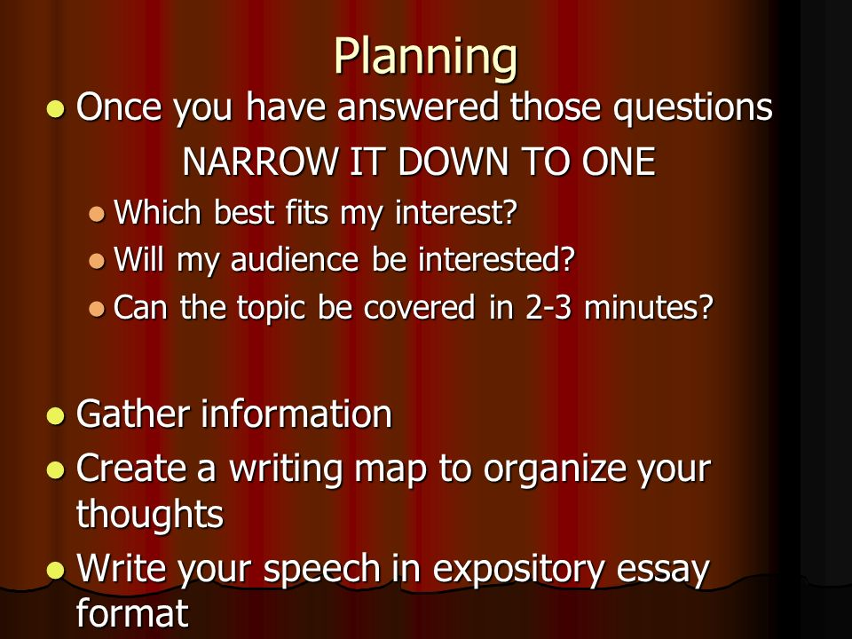 Planning Once you have answered those questions Once you have answered those questions NARROW IT DOWN TO ONE Which best fits my interest? Which best f
