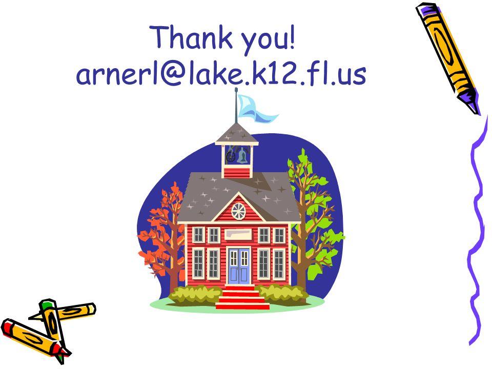Thank you! arnerl@lake.k12.fl.us