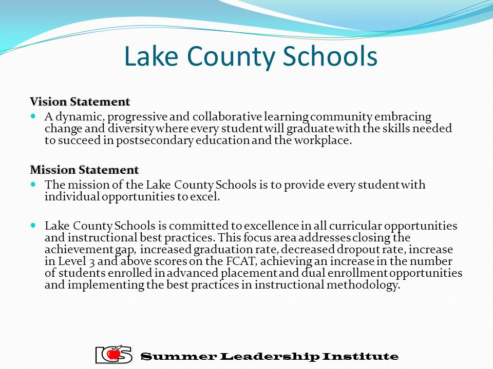 Lake County Schools Vision StatementVision Statement A dynamic, progressive and collaborative learning community embracing change and diversity where