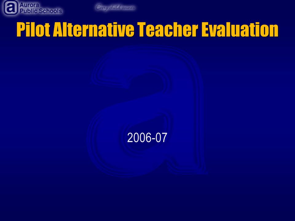Pilot Alternative Teacher Evaluation 2006-07
