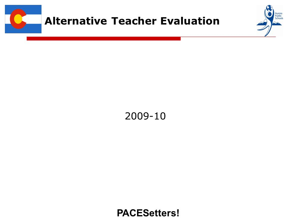 PACESetters! Alternative Teacher Evaluation 2009-10