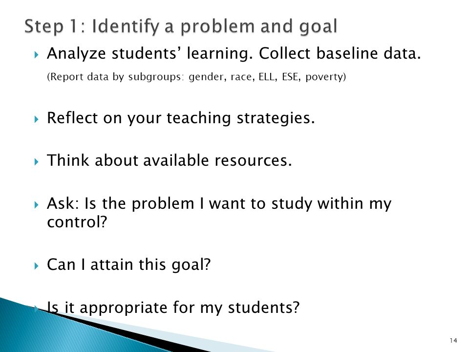 Analyze students learning. Collect baseline data.