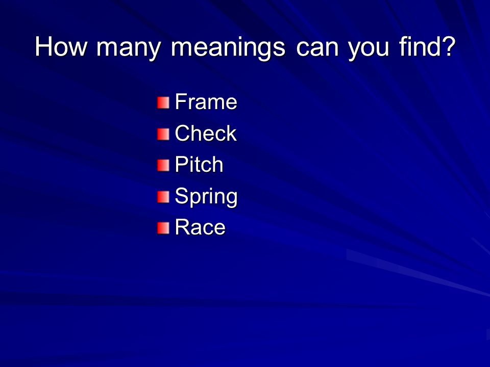 How many meanings can you find FrameCheckPitchSpringRace