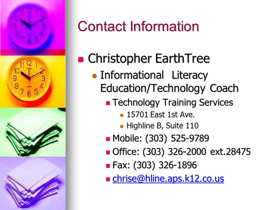 Contact Information Christopher EarthTree Christopher EarthTree Informational Literacy Education/Technology Coach Informational Literacy Education/Tec
