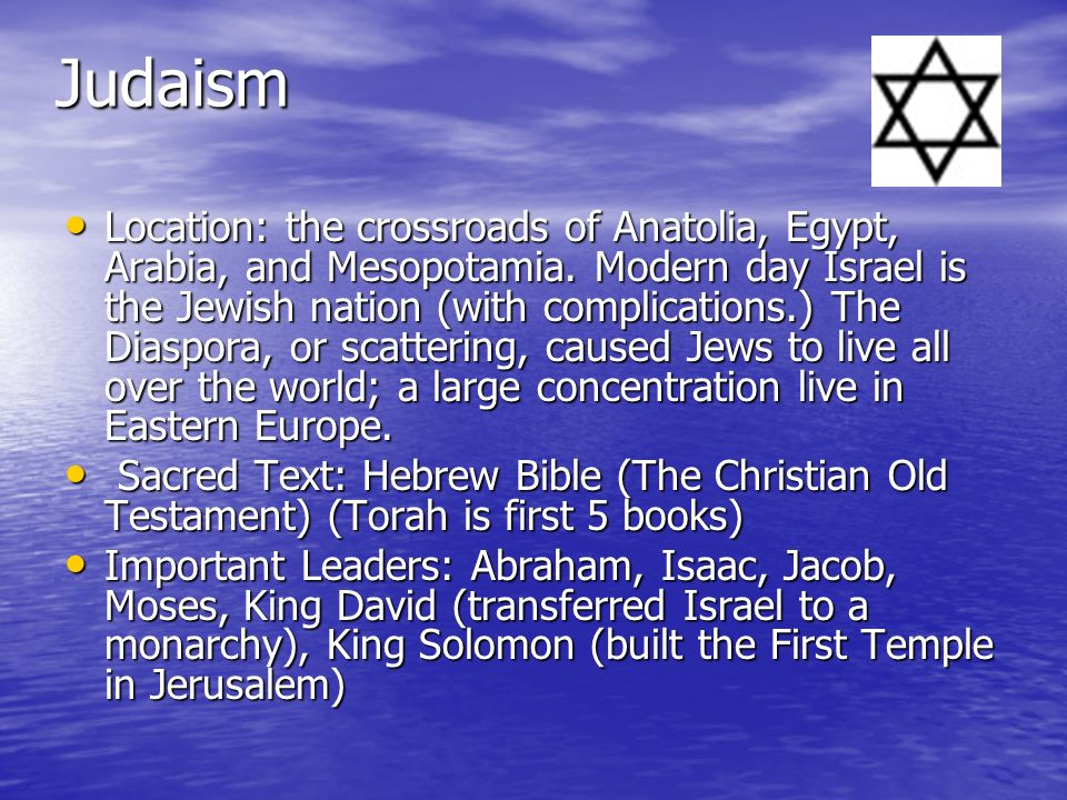 Judaism Major Beliefs: There is one God (Yahweh) and the 10 Commandments (part of a larger book of the law containing over 600 laws) say to worship him only, making them Gods Chosen People by covenant.
