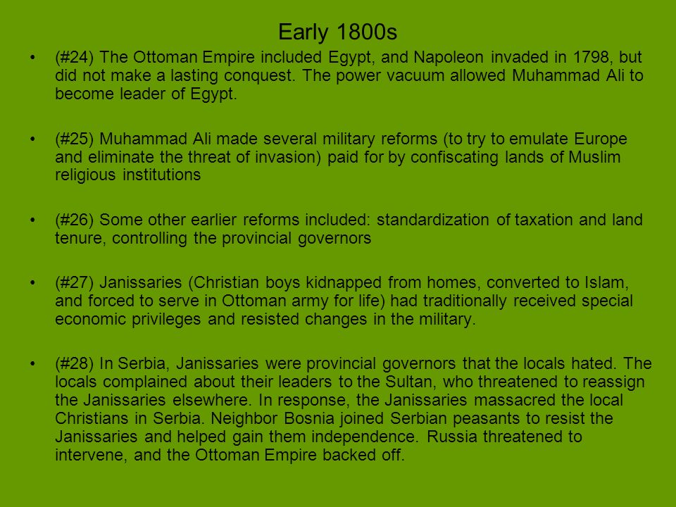 Early 1800s (#24) The Ottoman Empire included Egypt, and Napoleon invaded in 1798, but did not make a lasting conquest. The power vacuum allowed Muham