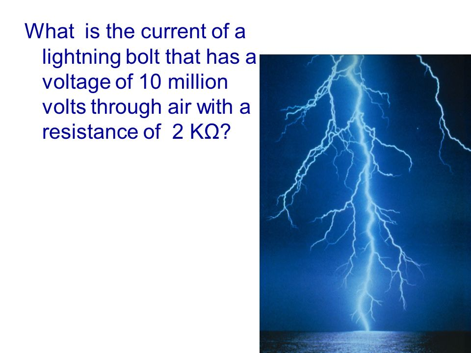 What is the current of a lightning bolt that has a voltage of 10 million volts through air with a resistance of 2 KΩ?
