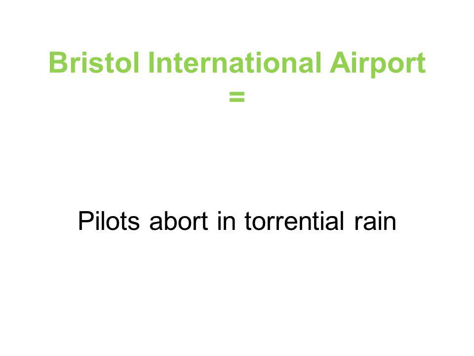 Bristol International Airport = Pilots abort in torrential rain