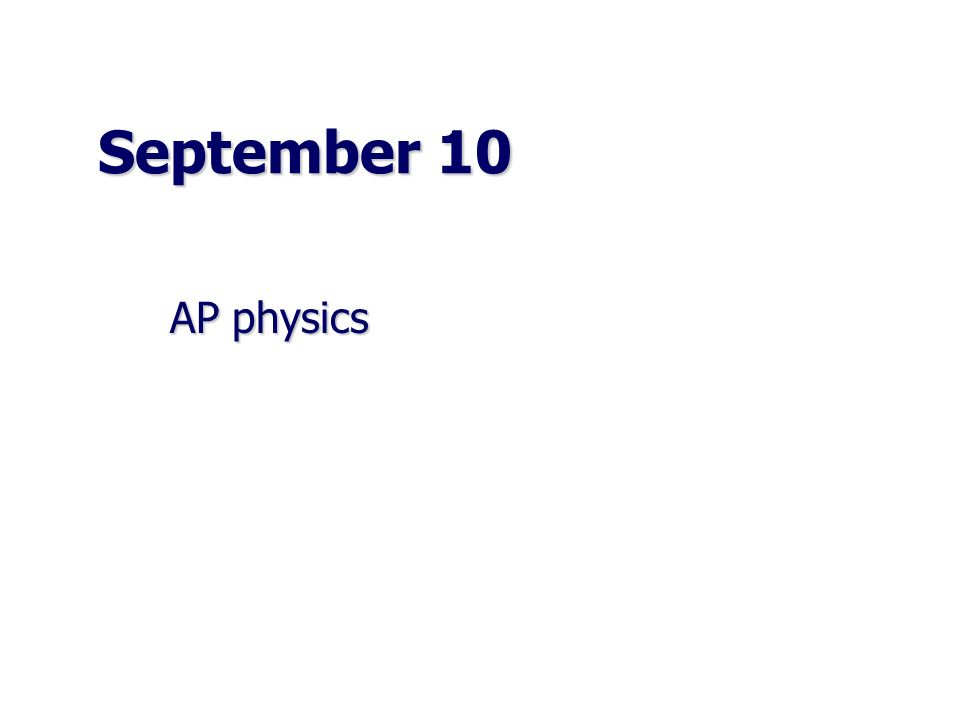 September 10 AP physics