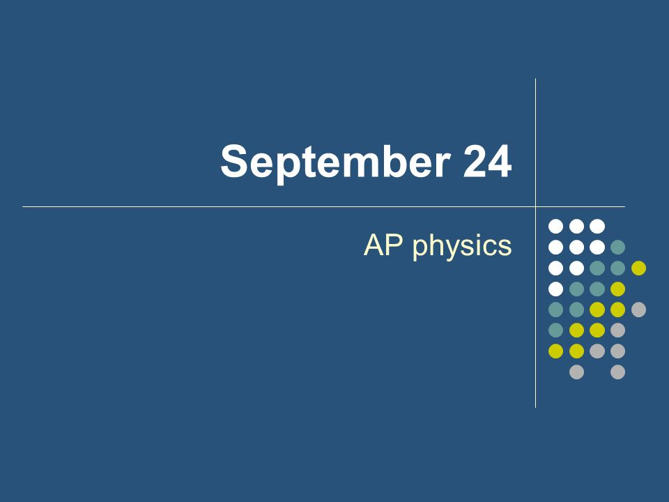 September 24 AP physics