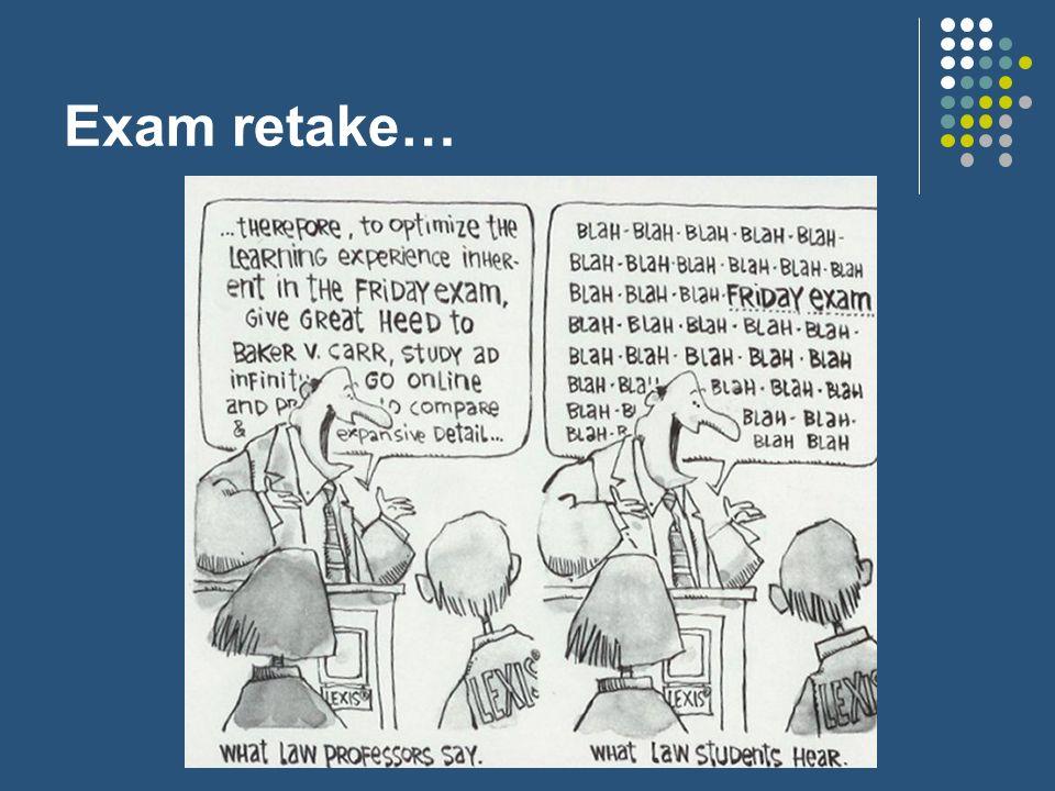 Exam retake…