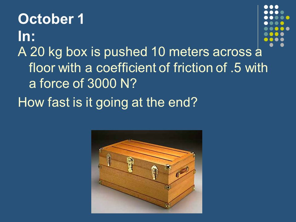 Problem: A suitcase is pushed at an angle of 30 o from the horizontal with a force of 10 N for a distance of 30 meters.