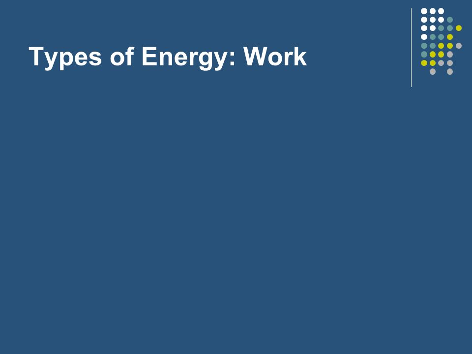Types of Energy: Work