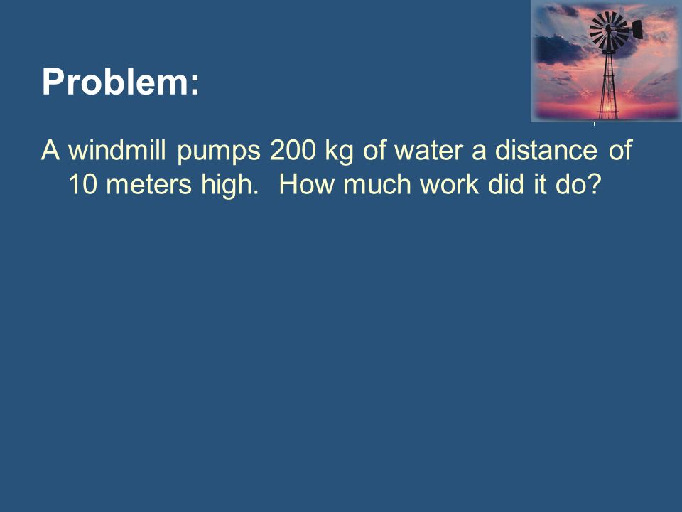 Problem: A boy picks up a 10 kg box 1 meter and carries it 20 meters to a shelf.