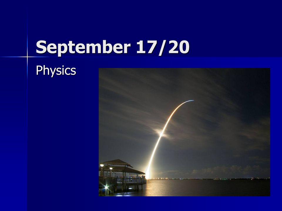 September 17/20 Physics