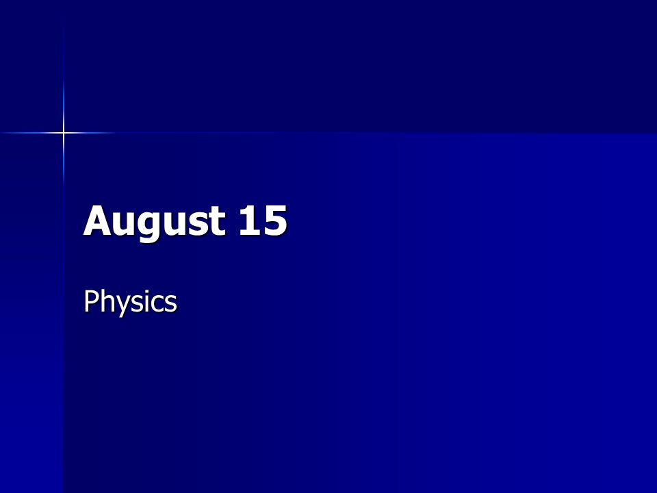 August 15 Physics